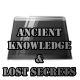 Ancient Knowledge & Lost Secrets